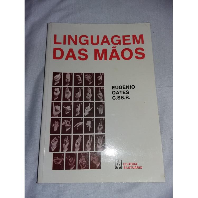A Linguagem das Mãos - Eugênio Oates C.SS.R