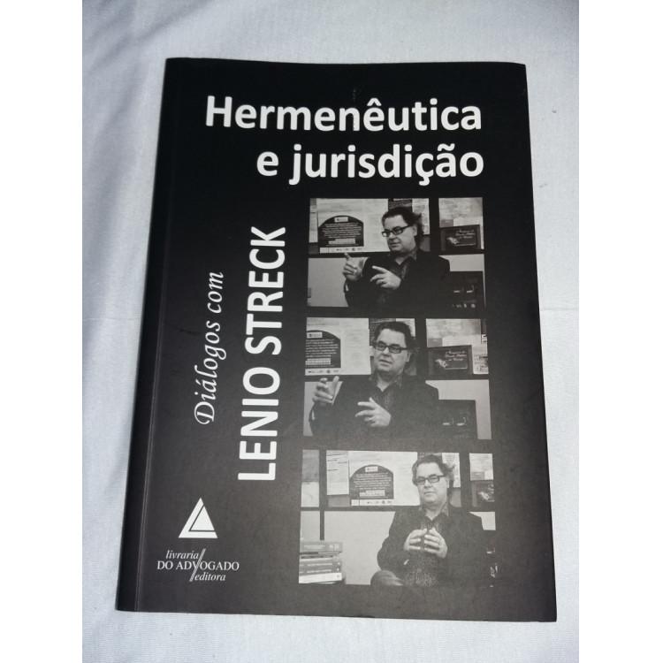 Hermenêutica e Jurisdição - Diálogos com Lenio Streck