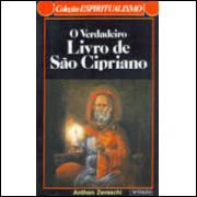 O Verdadeiro Livro de São Cipriano - Anthon Zeraschi