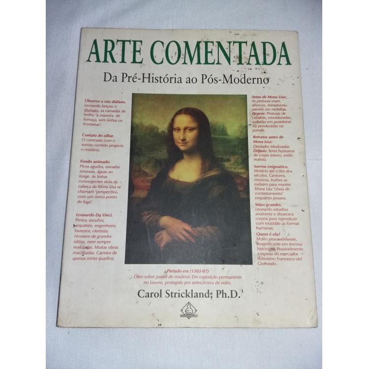 Arte Comentada - Da Pré-História ao Pré-Moderno - Carol Strickland Ph.D.