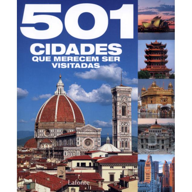LIVRO: 501 Cidades Que Merecem Ser Visitadas - Vários (09) Autores